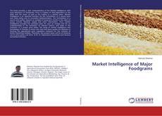 Borítókép a  Market Intelligence of Major Foodgrains - hoz