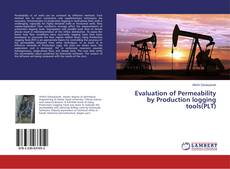 Bookcover of Evaluation of Permeability by Production logging tools(PLT)