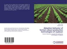 Bookcover of Adoption behavior of farmers about production technologies of soybean