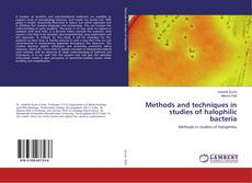 Bookcover of Methods and techniques in studies of halophilic bacteria