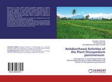 Portada del libro de Antidiarrhoeal Activities of the Plant Discopodium penninervum