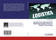 Copertina di Continuous Improvement: Applying Gemba Kaizen in Freight Forwarding