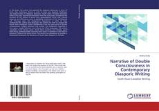 Narrative of Double Consciousness in Contemporary Diasporic Writing kitap kapağı