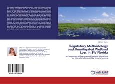 Bookcover of Regulatory Methodology and Unmitigated Wetland Loss in SW Florida