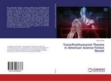 Обложка Trans/Posthumanist Themes in American Science Fiction Novels