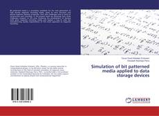 Bookcover of Simulation of bit patterned media applied to data storage devices
