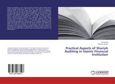 Bookcover of Practical Aspects of Shariah Auditing in Islamic Financial Institution