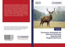Bookcover of Termessos Arkeolojik Sit Alanının Ekomüze Kapsamında Değerlendirilmesi