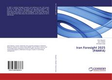 Bookcover of Iran Foresight 2025 (PAMFA)