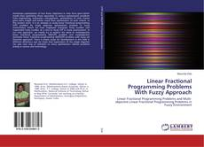 Bookcover of Linear Fractional Programming Problems With Fuzzy Approach