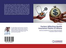 Bookcover of Factors Affecting Health Insurance Claims in Ghana