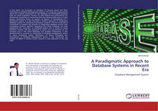 Bookcover of A Paradigmatic Approach to Database Systems in Recent Era