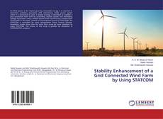 Bookcover of Stability Enhancement of a Grid Connected Wind Farm by Using STATCOM