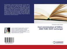 Bookcover of Cost minimization of SHELL-AND-TUBE HEAT exchanger
