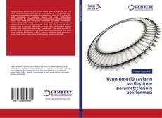 Uzun ömürlü rayların sertleştirme parametrelerinin belirlenmesi的封面