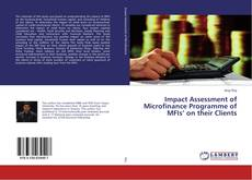 Portada del libro de Impact Assessment of Microfinance Programme of MFIs' on their Clients