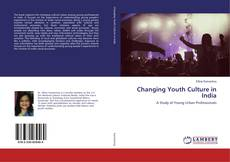 Bookcover of Changing Youth Culture in India