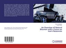 Couverture de An Overview of Natural Bitumen with a Focus on Iran's Resources