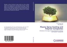 Bookcover of Plasma Spray Coating and Polymer Composites