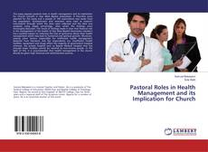 Bookcover of Pastoral Roles in Health Management and its Implication for Church