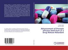 Buchcover von Advancement of Prosopis africana Seed Gum as a Drug Release Retardant
