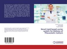 Portada del libro de Novel Lipid based carrier system for Delivery of Pitavastatin Calcium