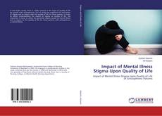 Bookcover of Impact of Mental Illness Stigma Upon Quality of Life