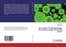 Bookcover of An Insight To Microbiology And Immunology Of Dental Caries