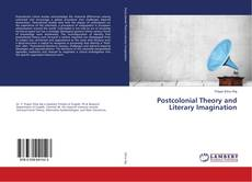 Bookcover of Postcolonial Theory and Literary Imagination