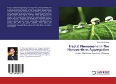 Bookcover of Fractal Phenomena In The Nanoparticles Aggregation