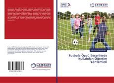 Futbola Özgü Becerilerde Kullanılan Öğretim Yöntemleri kitap kapağı