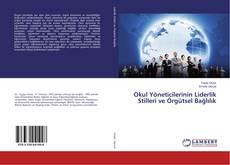 Bookcover of Okul Yöneticilerinin Liderlik Stilleri ve Örgütsel Bağlılık