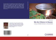 Bookcover of We Are Citizens in Heaven