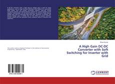 Bookcover of A High Gain DC-DC Converter with Soft Switching for Inverter with Grid