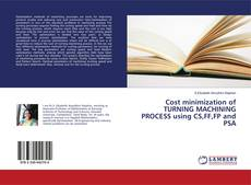 Bookcover of Cost minimization of TURNING MACHINING PROCESS using CS,FF,FP and PSA