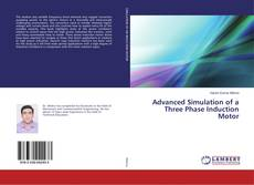 Bookcover of Advanced Simulation of a Three Phase Induction Motor