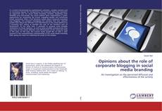 Opinions about the role of corporate blogging in social media branding的封面