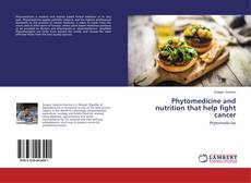 Copertina di Phytomedicine and nutrition that help fight cancer