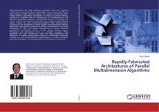 Copertina di Rapidly-Fabricated Architectures of Parallel Multidimension Algorithms
