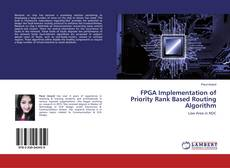 Bookcover of FPGA Implementation of Priority Rank Based Routing Algorithm