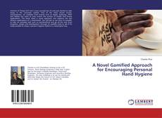 Bookcover of A Novel Gamified Approach for Encouraging Personal Hand Hygiene
