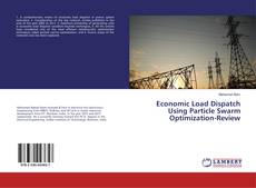 Bookcover of Economic Load Dispatch Using Particle Swarm Optimization-Review