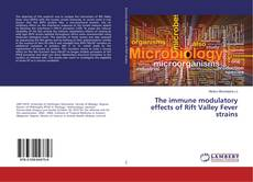 Bookcover of The immune modulatory effects of Rift Valley Fever strains