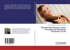 Bookcover of Platelet Rich Plasma versus Intralesional Steroid in Treatment of AA