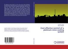Portada del libro de Cost effective control of a platinum mine cooling system