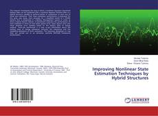 Bookcover of Improving Nonlinear State Estimation Techniques by Hybrid Structures