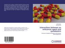 Bookcover of Interactions between an anticancer agent and cyclodextrin
