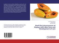 Portada del libro de Shelf-life Enhancement of Papaya with Aloe Vera and Development of Jam