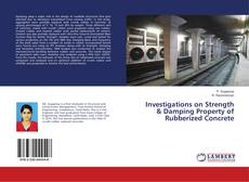 Bookcover of Investigations on Strength & Damping Property of Rubberized Concrete