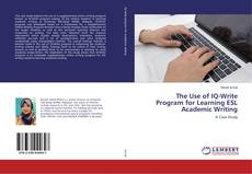 Buchcover von The Use of IQ-Write Program for Learning ESL Academic Writing